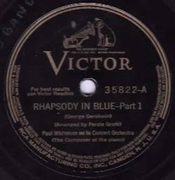 "Rhapsody In Blue"" by Paul Whiteman and George Gershwin"